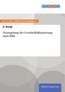 Neuregelung der Goodwill-Bilanzierung nach IFRS