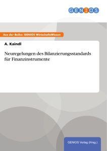 Neuregelungen des Bilanzierungsstandards für Finanzinstrumente