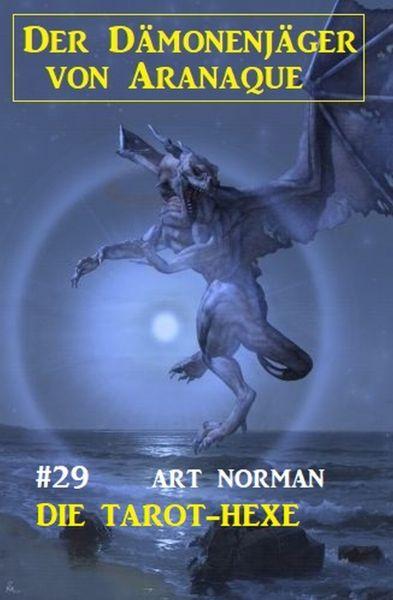 Der Dämonenjäger von Aranaque 29: Die Tarot-Hexe