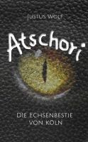 Atschori - Die Echsenbestie von Köln