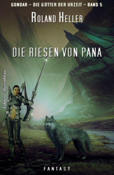 GONDAR – die Götter der Urzeit #5: Die Riesen von Pana