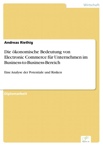Die ökonomische Bedeutung von Electronic Commerce für Unternehmen im Business-to-Business-Bereich