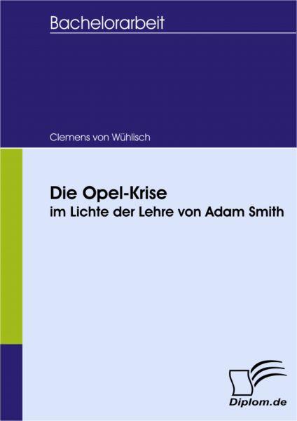 Die Opel-Krise im Lichte der Lehre von Adam Smith