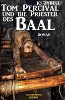 Tom Percival und die Priester des Baal