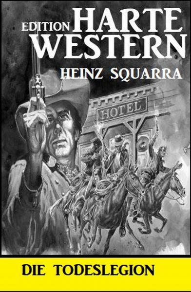 Die Todeslegion: Harte Western Edition