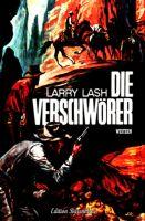 Larry Lash Western - Die Verschwörer