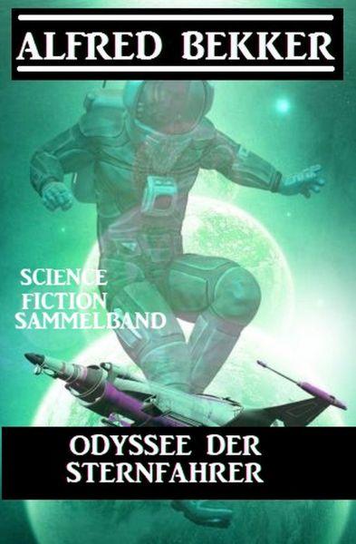 Odyssee der Sternfahrer: Science Fiction Sammelband
