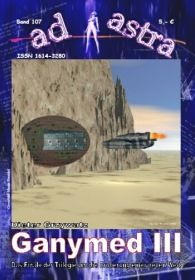 AD ASTRA 107: Ganymed III
