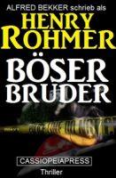 Henry Rohmer Thriller - Böser Bruder