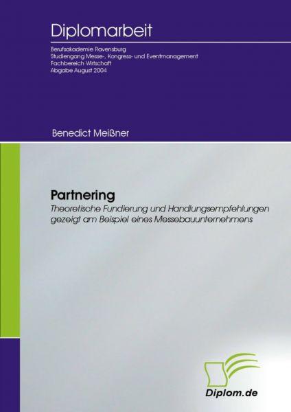 Partnering - Theoretische Fundierung und Handlungsempfehlungen gezeigt am Beispiel eines Messebauunt