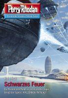 Perry Rhodan 2926: Schwarzes Feuer (Heftroman)