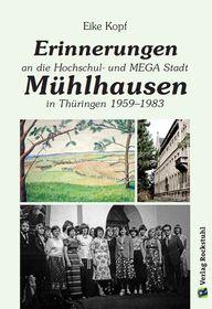 Erinnerungen an die Hochschul- und MEGA-Stadt Mühlhausen in Thüringen 1959–1983