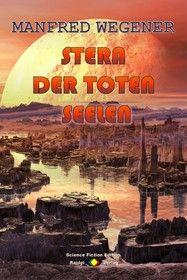 Stern der toten Seelen (Science Fiction Roman)