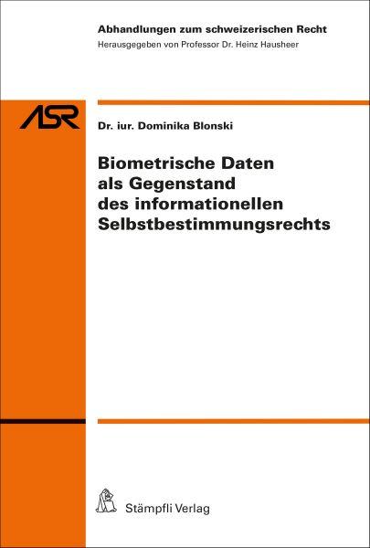 Biometrische Daten als Gegenstand des informationellen Selbstbestimmungsrechts