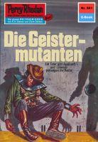 Perry Rhodan 581: Die Geistermutanten (Heftroman)