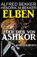 Elben - Der Dieb von Ashkor: Kurzgeschichte