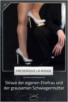 Sklave der eigenen Ehefrau und der grausamen Schwiegermutter
