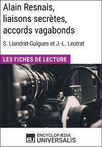 Alain Resnais, liaisons secrètes, accords vagabonds de Suzanne Liandrat-Guigues et Jean-Louis Leutra