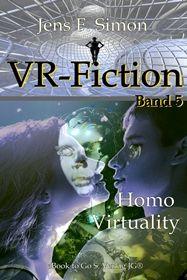 Homo Virtuality ( VR-Fiction 5 )