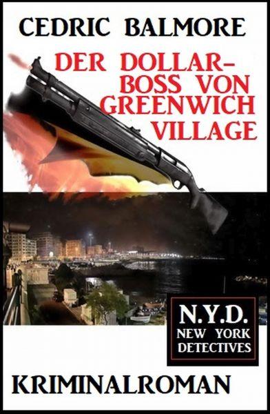 Der Dollar-Boss von Greenwich Village: N.Y.D. - New York Detectives