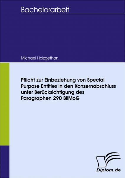 Pflicht zur Einbeziehung von Special Purpose Entities in den Konzernabschluss unter Berücksichtigung
