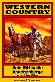 WESTERN COUNTRY 132: Sein Ritt in die Apachenberge