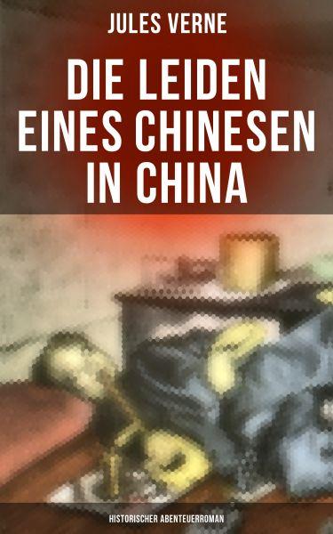 Die Leiden eines Chinesen in China: Historischer Abenteuerroman