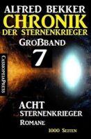 Großband #7 - Chronik der Sternenkrieger: Acht Sternenkrieger Romane