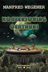 Konterschlag Centauri (Science Fiction Roman)