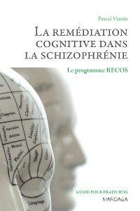 La remédiation cognitive dans la schizophrénie