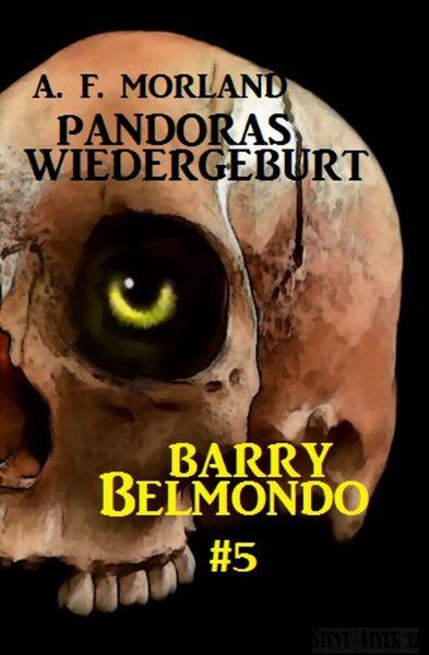 Pandoras Wiedergeburt: Barry Belmondo #5