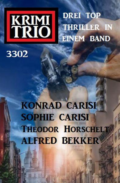 Krimi Trio 3302 - Drei Top Thriller in einem Band
