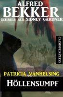 Patricia Vanhelsing: Sidney Gardner - Höllensumpf
