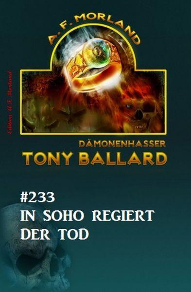 In Soho regiert der Tod Tony Ballard Nr. 233