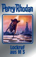Perry Rhodan 126: Lockruf aus M 3 (Silberband)