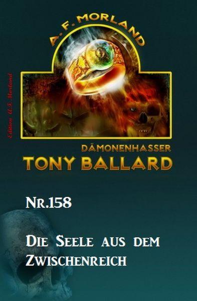 Die Seele aus dem Zwischenreich Tony Ballard Nr. 158