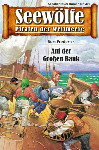 Seewölfe - Piraten der Weltmeere 476