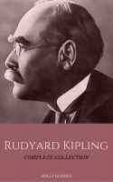 Rudyard Kipling: The Complete Collection (Holly Classics)