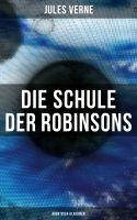 Die Schule der Robinsons: Abenteuer-Klassiker