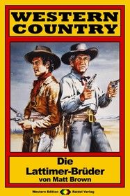 WESTERN COUNTRY 102: Die Lattimer-Brüder