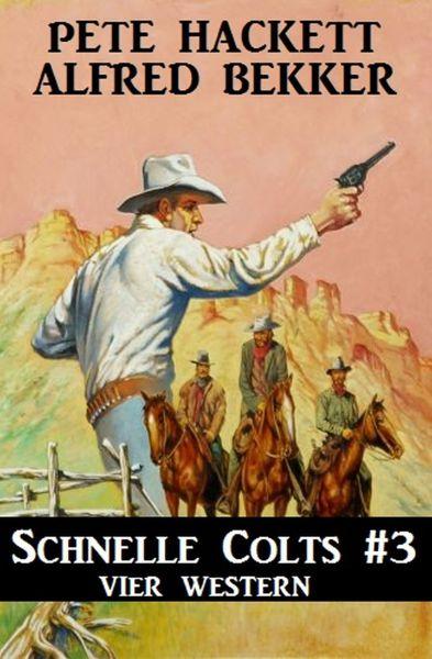 Schnelle Colts #3: Vier Western