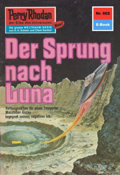 Perry Rhodan 602: Der Sprung nach Luna
