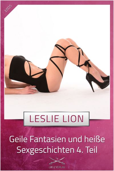 Geile Fantasien und heiße Sexgeschichten 4. Teil