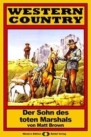 WESTERN COUNTRY 122: Der Sohn des toten Marshals