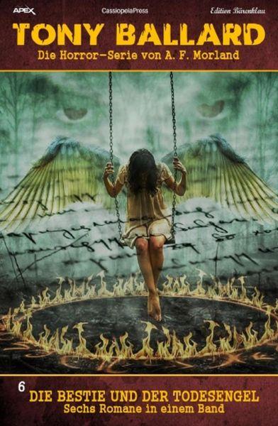 Die Bestie und der Todesengel: Sechs Romane Tony Ballard 6