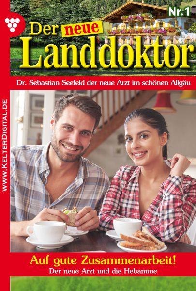 Der neue Landdoktor 1 - Arztroman