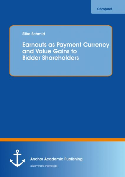 Earnouts as Payment Currency and Value Gains to Bidder Shareholders