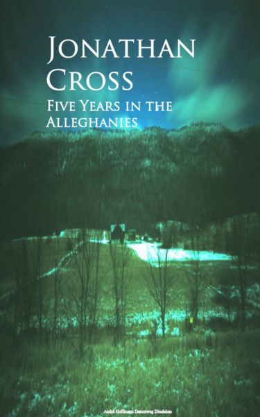 Five Years in the Alleghanies