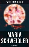 Maria Schweidler: Die Bernsteinhexe (Vollständige Ausgabe)
