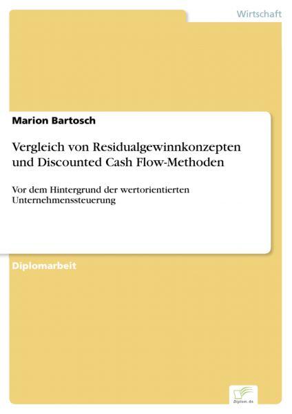 Vergleich von Residualgewinnkonzepten und Discounted Cash Flow-Methoden